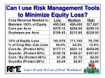 can i use risk management tools to minimize equity loss