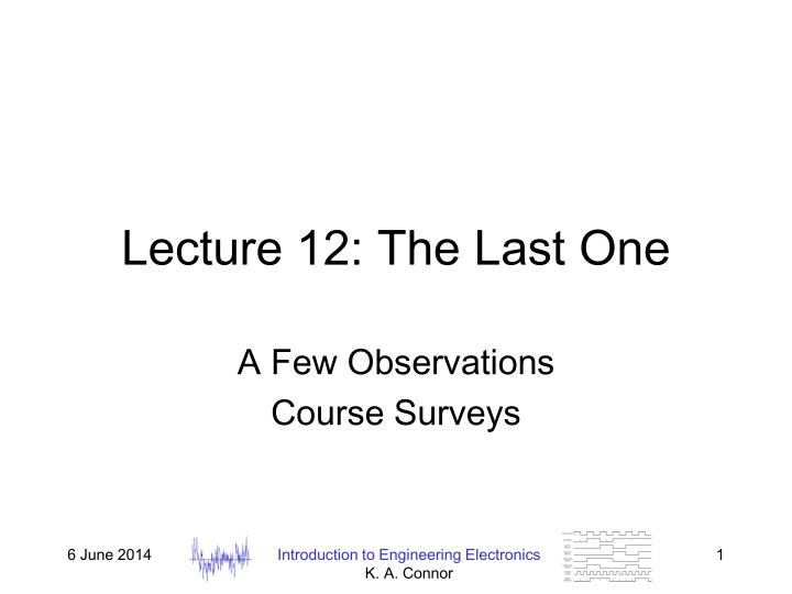 lecture 12 the last one n.