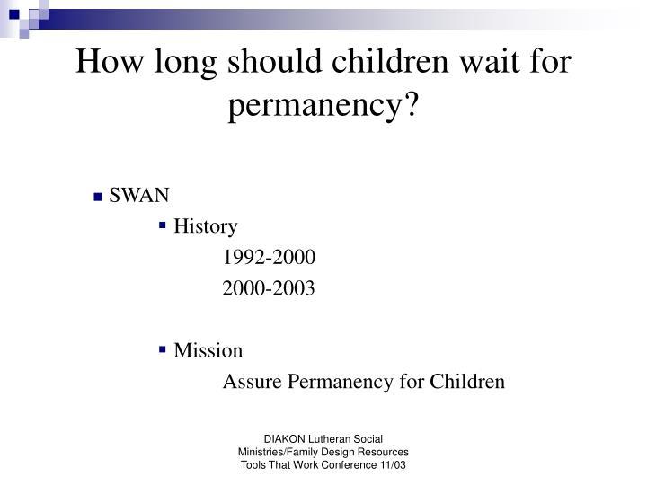 How long should children wait for permanency