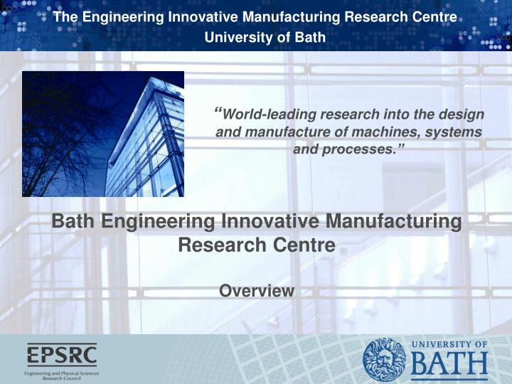 Bath engineering innovative manufacturing research centre