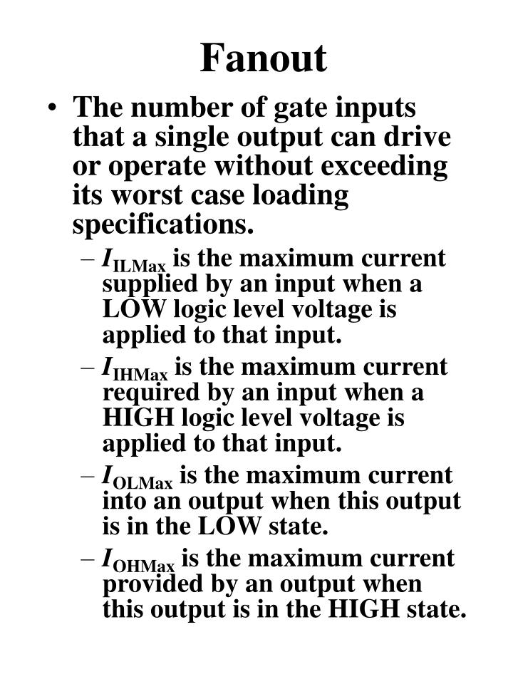 The number of gate inputs that a single output can drive or operate without exceeding its worst case loading specifications.