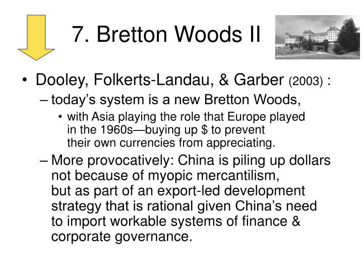 7. Bretton Woods II
