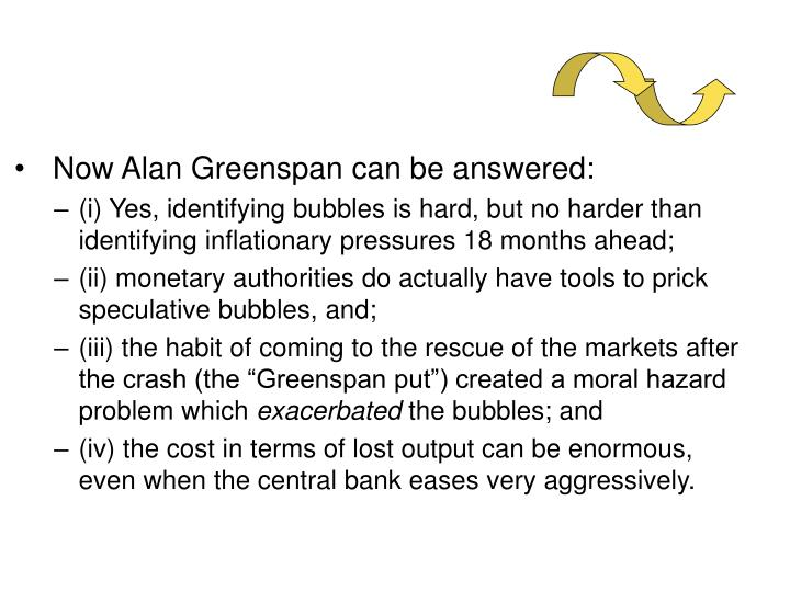 Now Alan Greenspan can be answered: