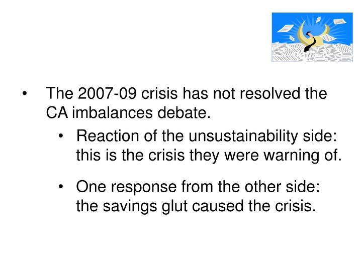 The 2007-09 crisis has not resolved the CA imbalances debate.