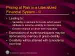 pricing of risk in a liberalized financial system ii