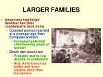 larger families