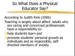 so what does a physical educator say