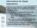 interventions for opiate dependence