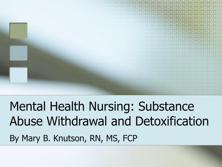 mental health nursing substance abuse withdrawal and detoxification n.