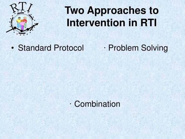 Two Approaches to Intervention in RTI