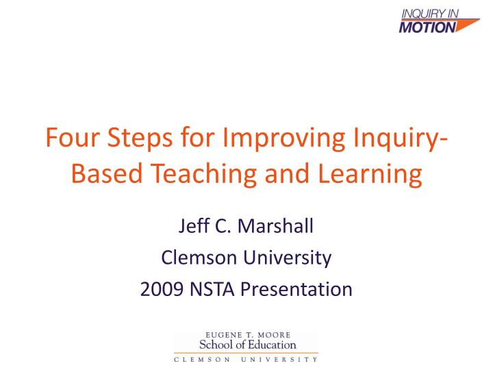 Four steps for improving inquiry based teaching and learning