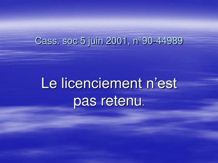 Cass. soc 5 juin 2001, n°90-44989