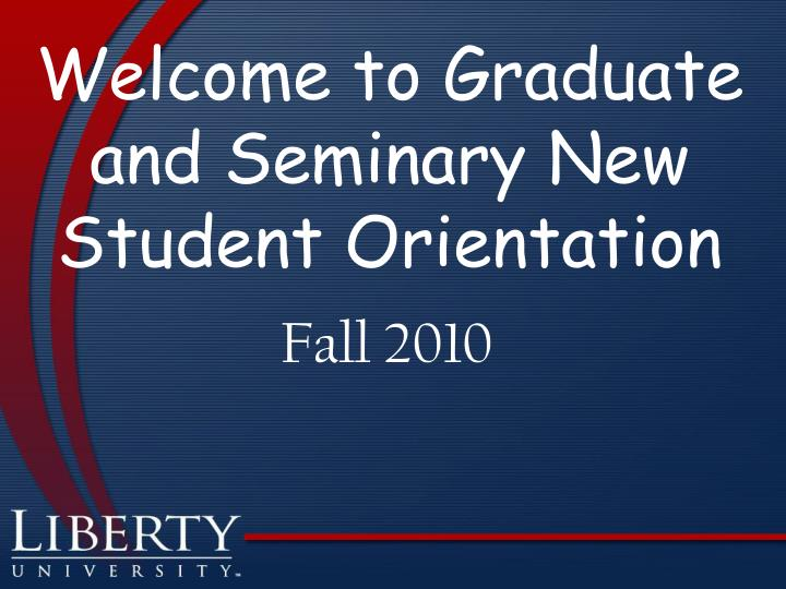 welcome to graduate and seminary new student orientation n.