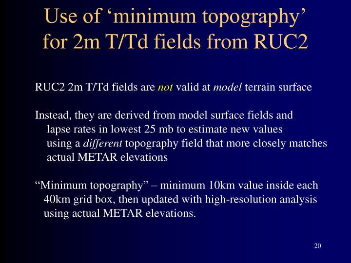 Use of 'minimum topography'