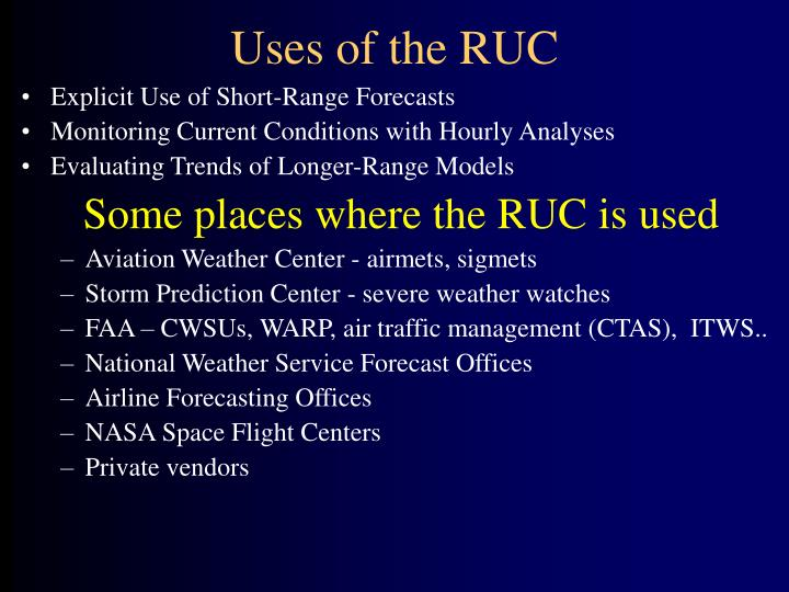Uses of the RUC