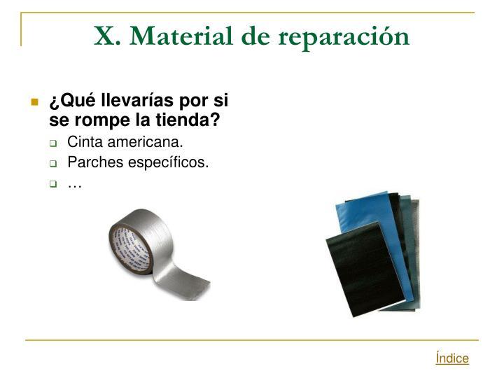 X. Material de reparación