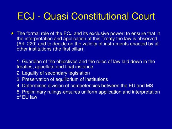 ECJ - Quasi Constitutional Court