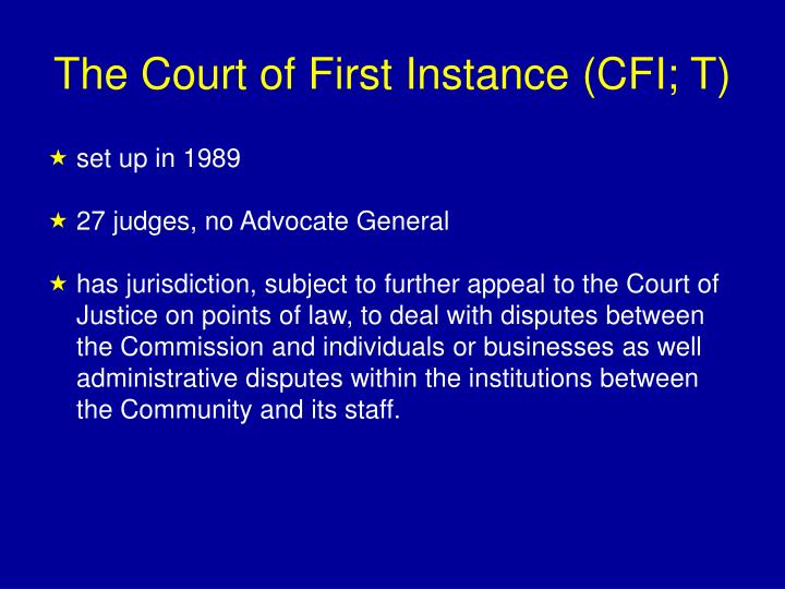 The Court of First Instance (CFI; T)
