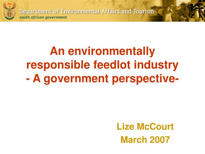 an environmentally responsible feedlot industry a government perspective n.