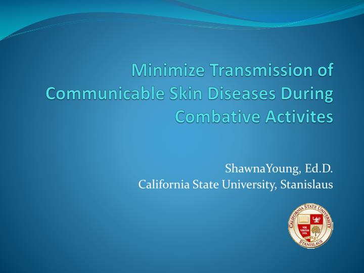 Minimize transmission of communicable skin diseases during combative activites