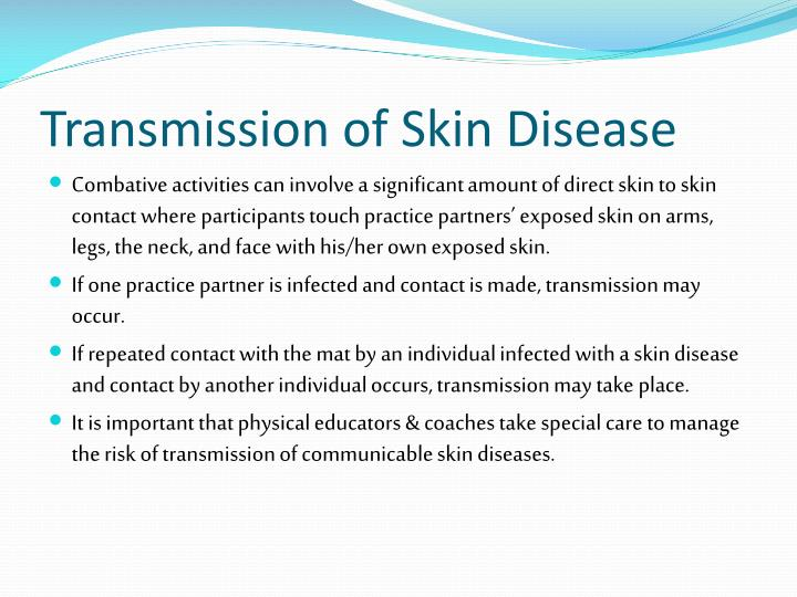 Transmission of skin disease