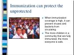 immunization can protect the unprotected