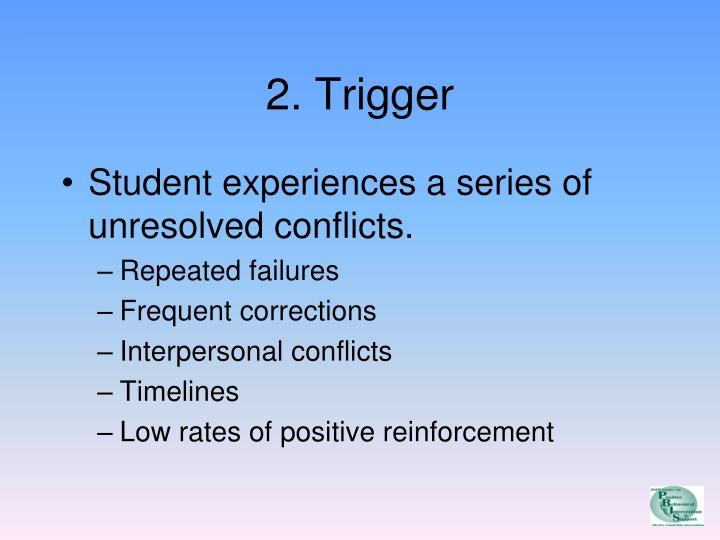 2. Trigger