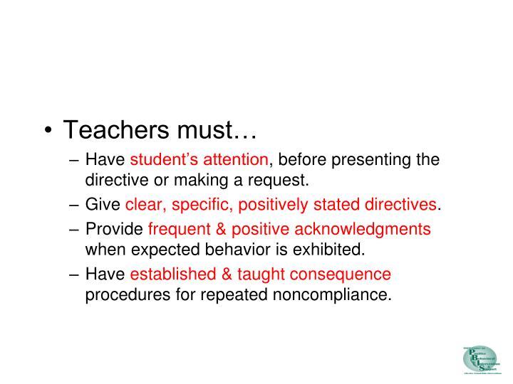 Teachers must…