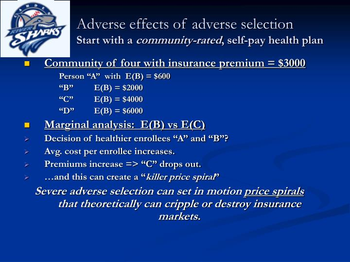 Adverse effects of adverse selection