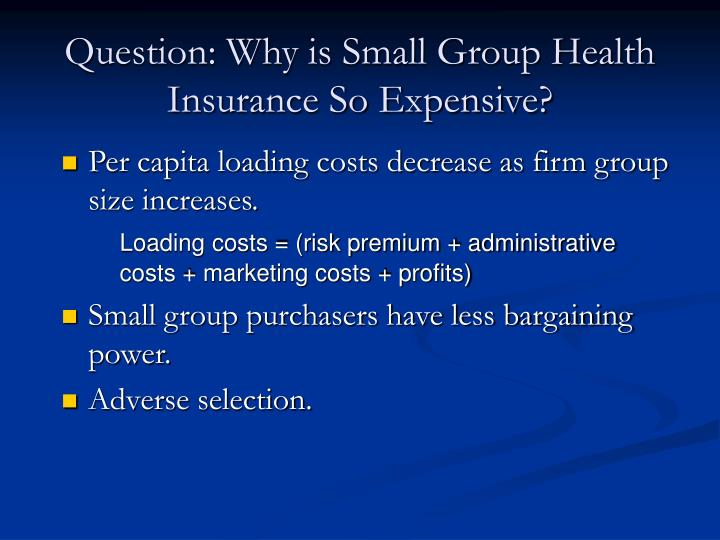 Question: Why is Small Group Health Insurance So Expensive?