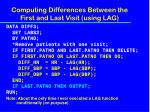 computing differences between the first and last visit using lag
