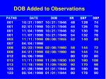 dob added to observations