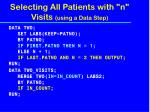 selecting all patients with n visits using a data step