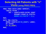 selecting all patients with n visits using proc freq