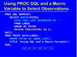 using proc sql and a macro variable to select observations