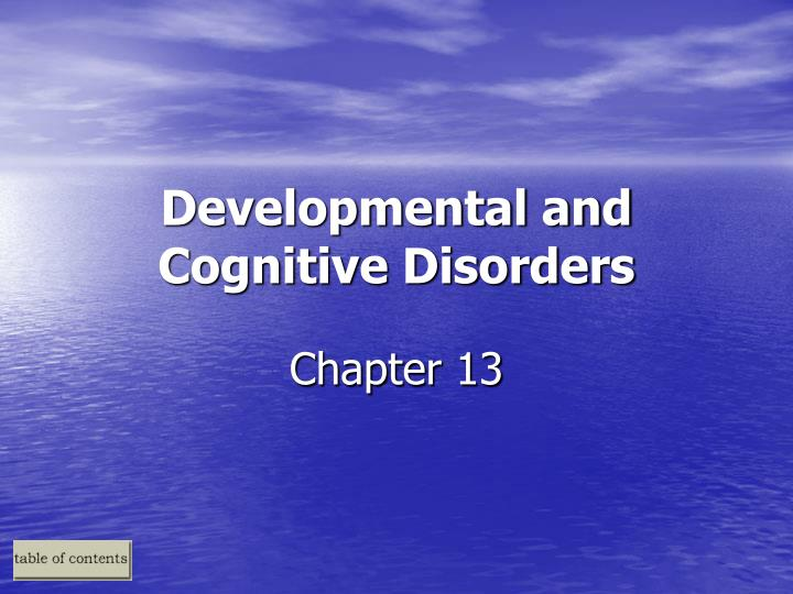 Developmental and cognitive disorders