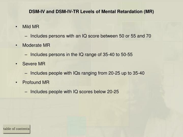 DSM-IV and DSM-IV-TR Levels of Mental Retardation (MR)