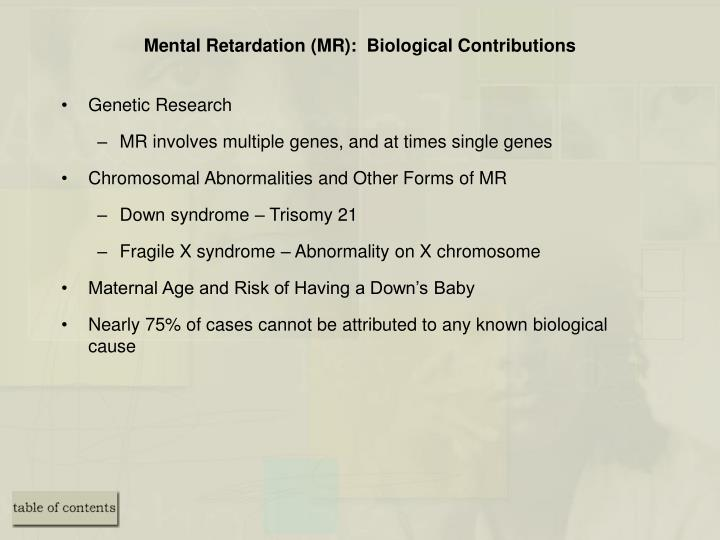 Mental Retardation (MR):  Biological Contributions
