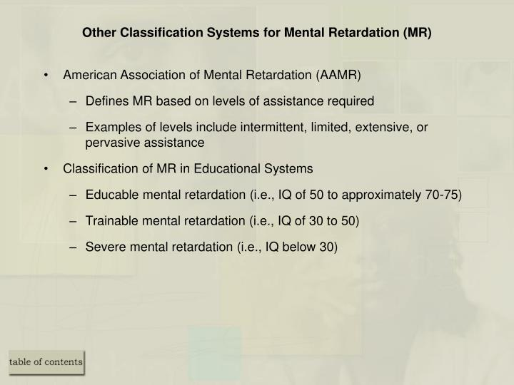 Other Classification Systems for Mental Retardation (MR)