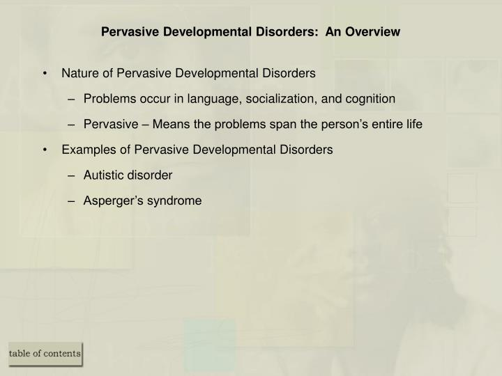 Pervasive Developmental Disorders:  An Overview