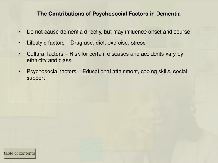 The Contributions of Psychosocial Factors in Dementia