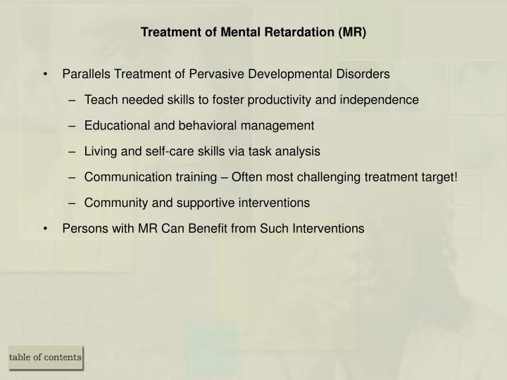 Treatment of Mental Retardation (MR)