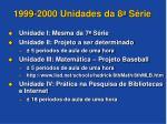 1999 2000 unidades da 8 a s rie