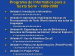 programa de inform tica para a sexta s rie 1999 2000