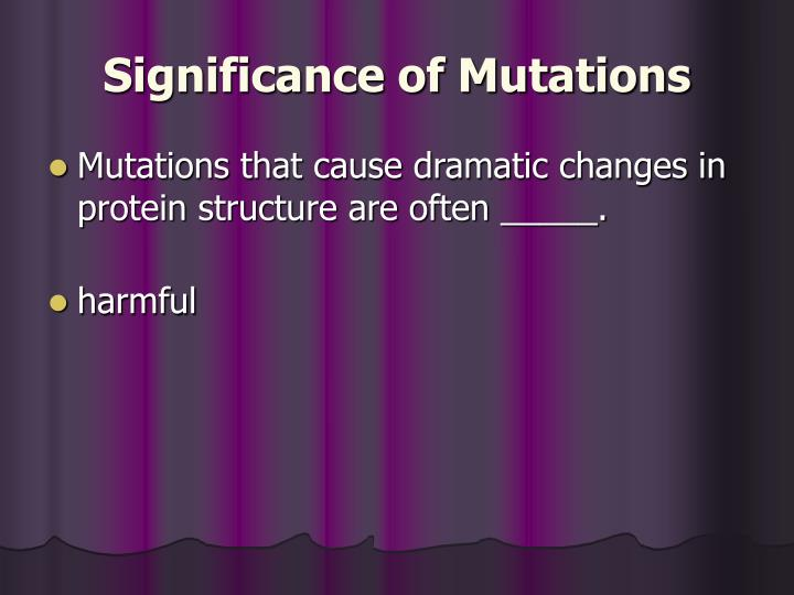 Significance of Mutations