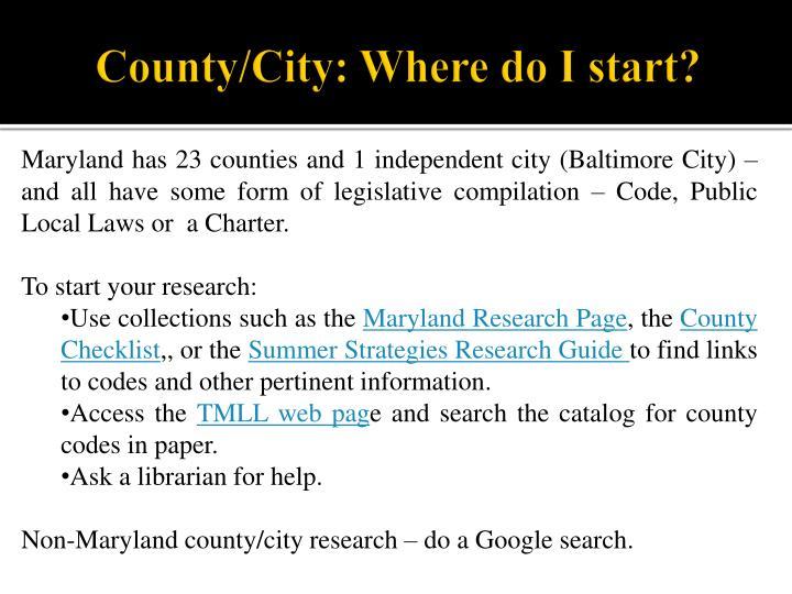 County/City: Where do I start?