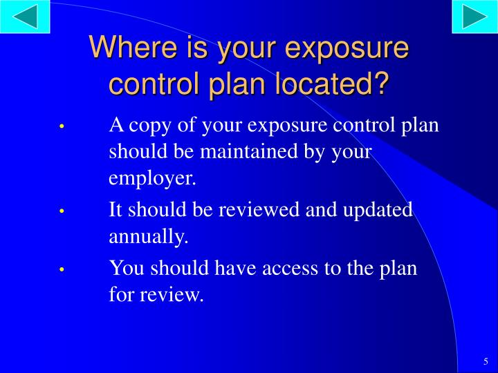Where is your exposure control plan located?