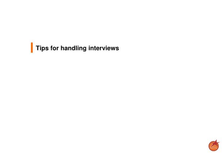 Tips for handling interviews