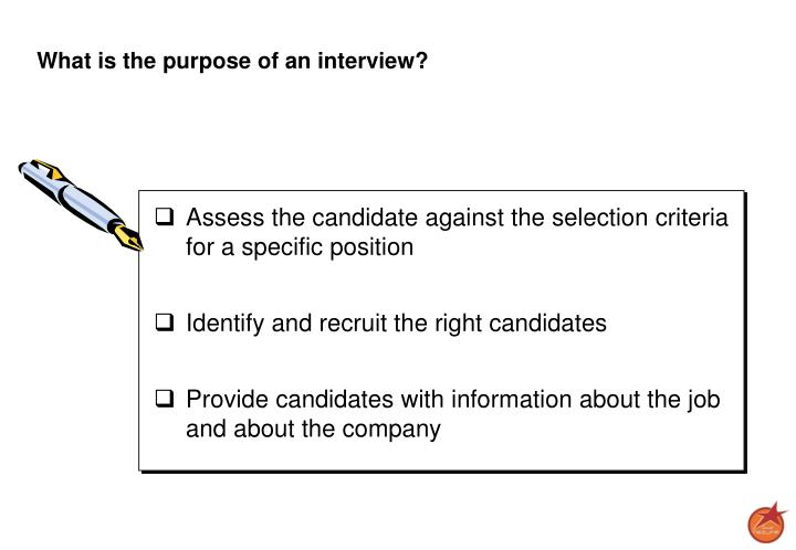 What is the purpose of an interview?