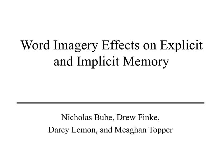 Word imagery effects on explicit and implicit memory